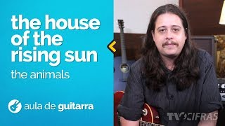 The Animals - The House of the Rising Sun (como tocar - aula de guitarra)