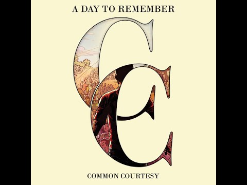 A Day to Remember - Common Courtesy (FULL ALBUM)