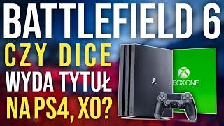 Czy BATTLEFIELD 6 zostanie WYDANY na PS4 & XBOX ONE?
