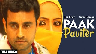 Paak Paviter (Official Video) | Raj Brar | Sana Khaan | Desi PoP 4 | Team Music Entertainment