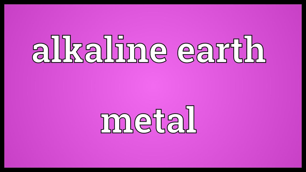 Alkaline earth metal meaning youtube alkaline earth metal meaning urtaz Image collections