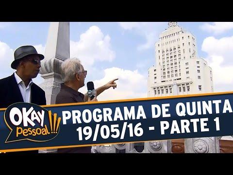 Okay Pessoal!!! (19/05/16) - Quinta - Parte 1