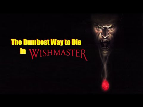 The Dumbest Way To Die In Wishmaster