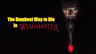 Baixar The Dumbest Way to Die in Wishmaster