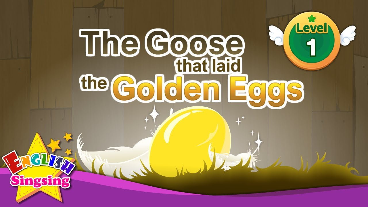 The Goose that laid the Golden Eggs - Fairy tale - English Stories