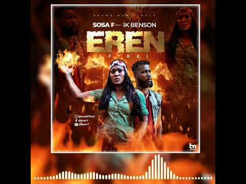 Sosa F Ft. Ik Benson - Eren (Fire) ( Official Audio )