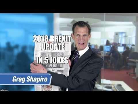 2018 Brexit Update in 5 Jokes | Greg Shapiro's 'United States of Europe.'
