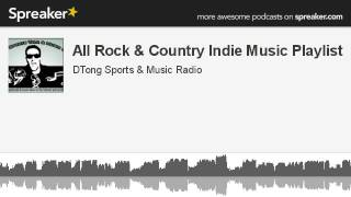 All Rock & Country Indie Music Playlist (made with Spreaker)