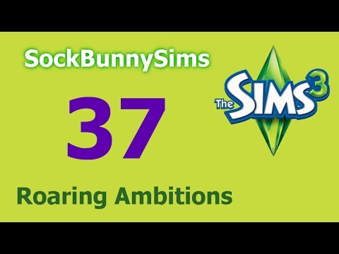 Sims 3 - Roaring Ambitions - Ep 37 - Finale