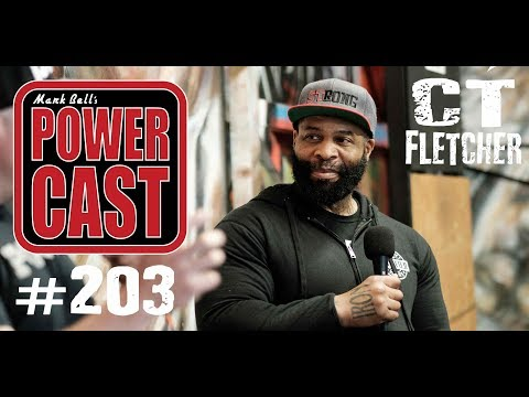 C.T. Fletcher   Mark Bell's PowerCast #203