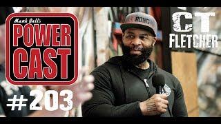 C.T. Fletcher | Mark Bell's PowerCast #203