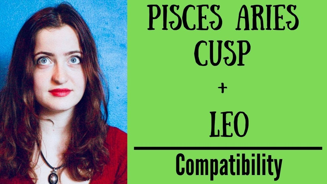 Aquarius love with pisces aries compatibility cusp Born on