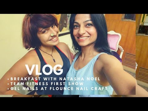 VLOG : Breakfast with Natasha Noel, Fitness First Show and Nails at Flounce Nail Craft