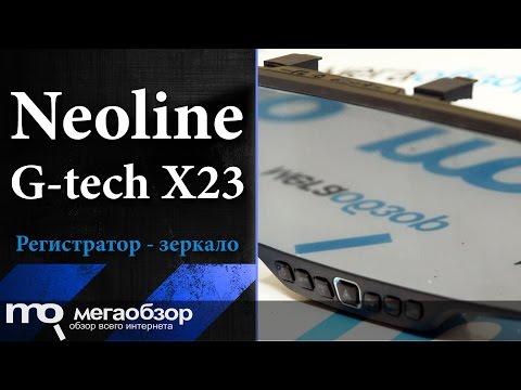 Обзор видеорегистратора Neoline G-tech X23