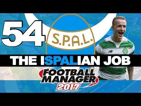 THE ISPALIAN JOB | PART 54 | CELTIC LEG 2 | FOOTBALL MANAGER 2017