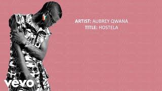 Aubrey Qwana - Hostela (Official Lyric Video)