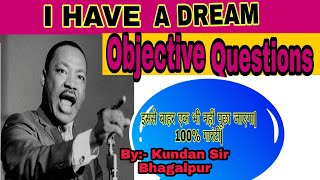 I have a dream /Objective questions/ for 12th Bihar board/By:- Kundan Sir Bhagalpur
