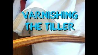 Varnishing the Tiller