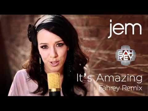 JEM - It's Amazing [DJ Fahrey Remix]