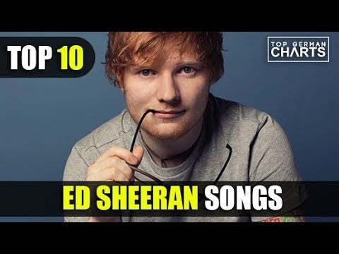 TOP 10 ED SHEERAN SONGS 2018
