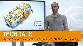 TECH TALK    Klippon® Connect Terminal Blocks: Screwless PUSH IN Power connection