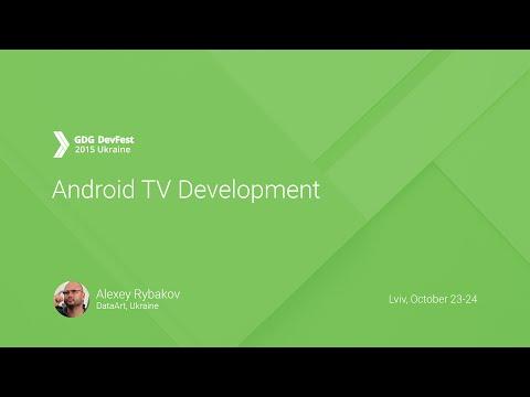 Android TV Development - Alexey Rybakov