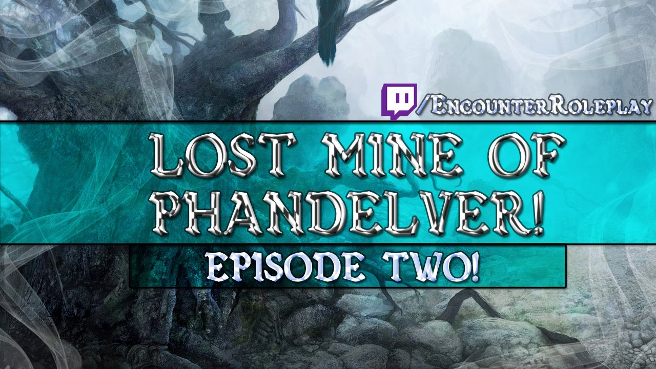 (D&D5E) Lost Mine of Phandelver: Episode 3