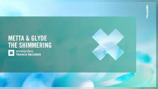 Download Metta & Glyde - The Shimmering (Amsterdam Trance) Extended