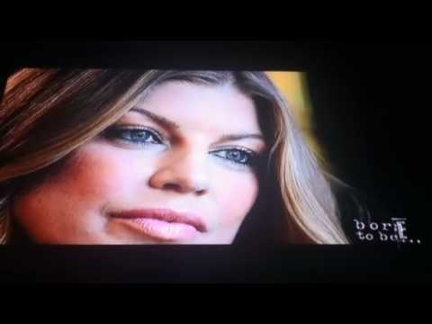 Born To Be - Fergie part 4