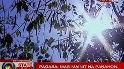 SONA: Mas mainit na panahon, asahan sa mga darating na araw - PAGASA