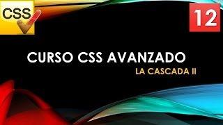 Curso CSS Avanzado desde 0  La cascada II  Vídeo 12
