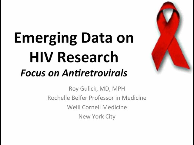 Emerging data on HIV research - Dr. Roy Gulick
