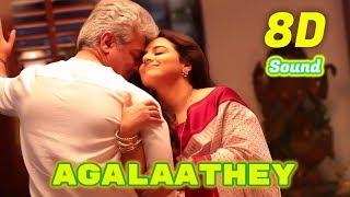 Agalaathey | Nerkonda Paarvai | 8D Audio Songs HD Quality | Use Headphones | Ajith