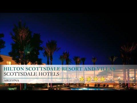 Hilton Scottsdale Resort and Villas Hotel - Scottsdale,Arizona
