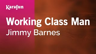 Karaoke Working Class Man - Jimmy Barnes *