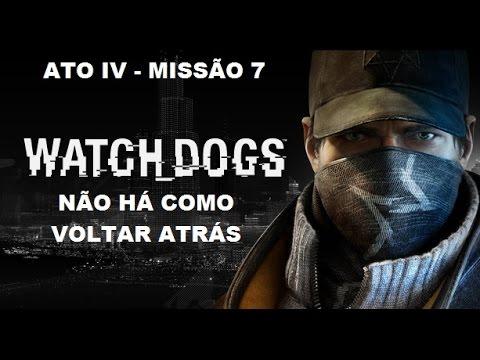 WATCH DOGS Pt/Br: Ato IV [Missão 7/7 - NÃO HÁ COMO VOLTAR ATRÁS] (PC)
