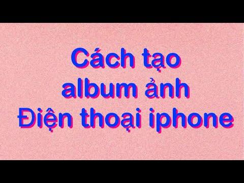 Cách tạo album ảnh iphone