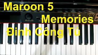 Hướng dẫn MEMORIES - MAROON 5 | Piano cover | Đinh Công Tú