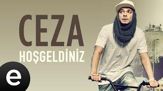 Ceza - Hoşgeldiniz - Official Audio #hoşgeldiniz#ceza - Esen Müzik