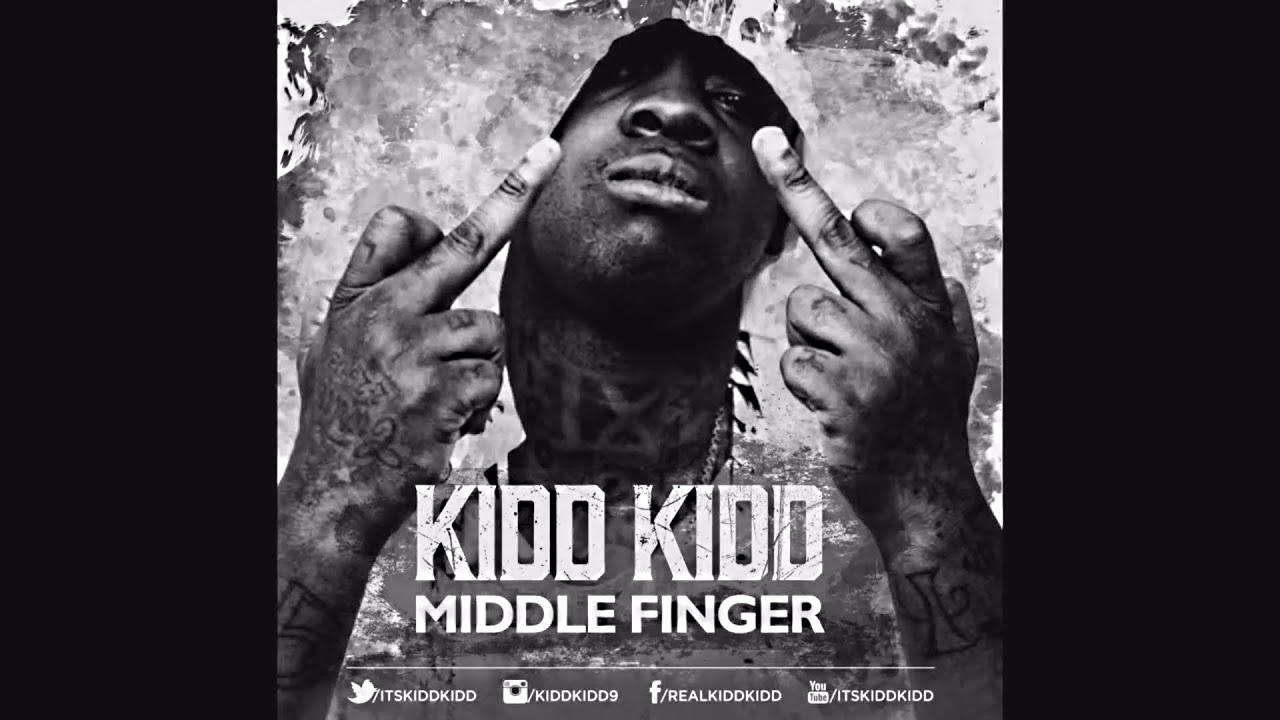 Kidd Kidd — Middle Finger (Official Dirty Version)