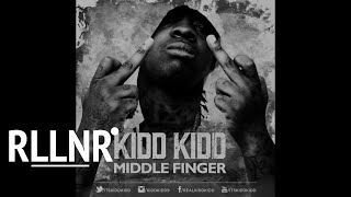 Kidd Kidd - Middle Finger (Official Dirty Version)