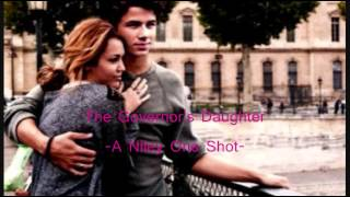 The Governors Daughter -Niley One Shot- part 1/3