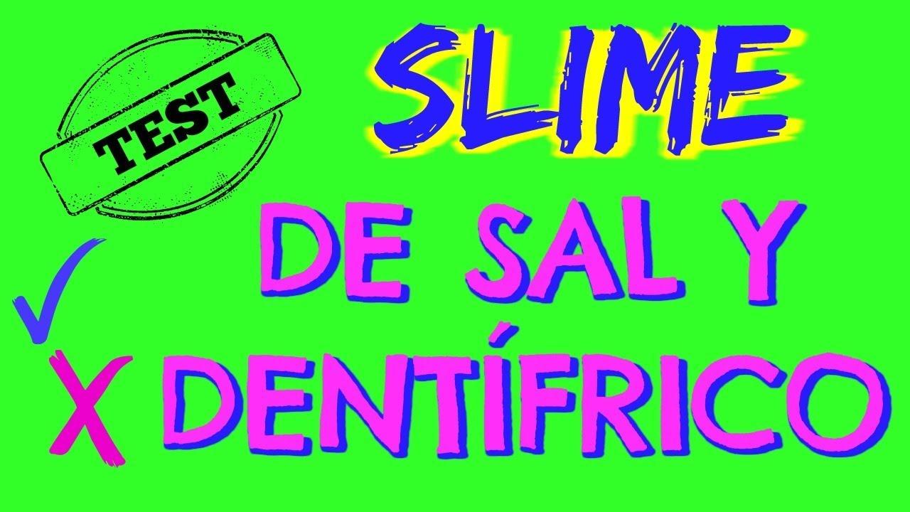 Se Puede Hacer Slime Con Pasta De Dientes Y Sal Test Receta De Slime