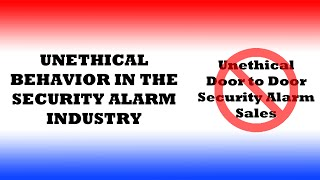 Unethical Behavior In The Security Alarm Industry