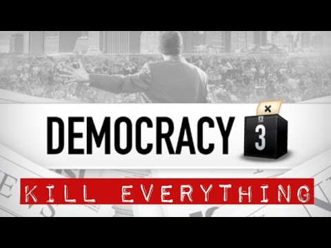 Democracy 3: Kill Everything