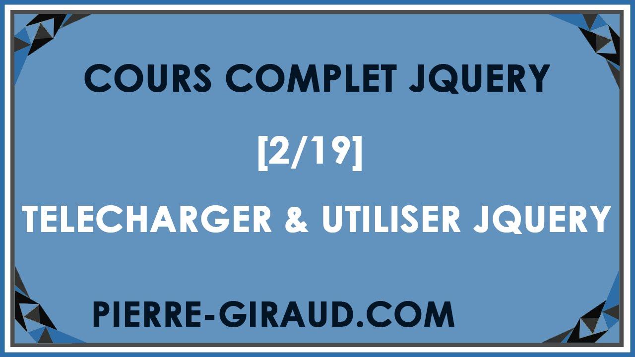 COURS COMPLET JQUERY [2/19] - Télécharger et utiliser jQuery