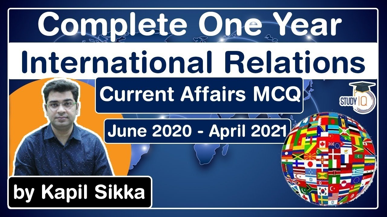 Download Complete One Year International Relations Current Affairs MCQ June 2020 to April 2021 for UPSC exam