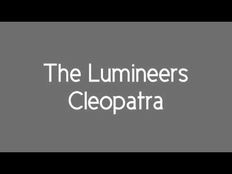 The Lumineers: Cleopatra (lyrics)