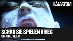 HÄMATOM - Schau sie spielen Krieg (Official Video)