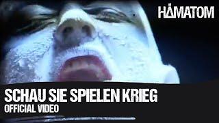 Смотреть клип Hämatom - Schau Sie Spielen Krieg